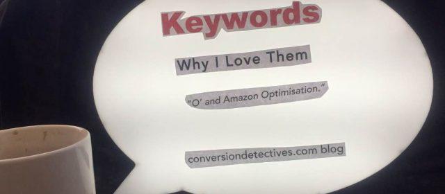 Keywords, Why I Love Them and Amazon Optimisation